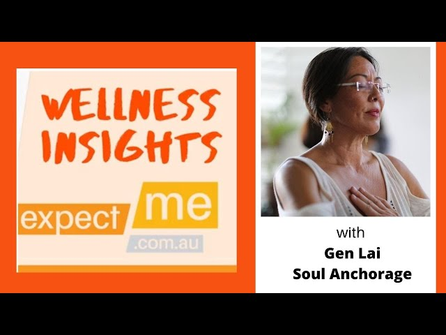Wellness Insights - Gen Lai, Soul Anchorage