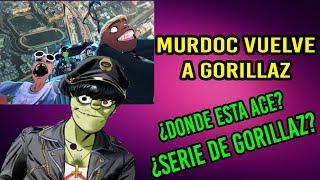 Murdoc vuelve a Gorillaz y cortometrajes de Gorillaz (Todo al respecto)