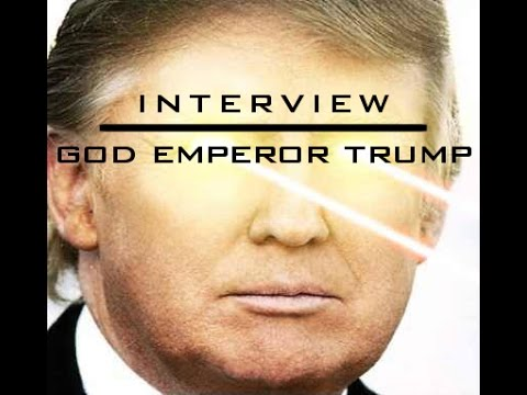 Citizen Analyst Interviews: God Emperor Trump