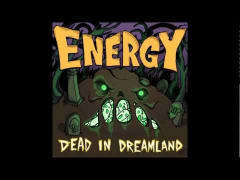 Клип ENERGY - Dead In Dreamland