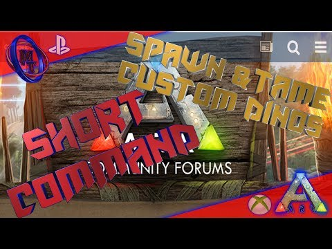 Ark Xbox & PS4 Spawn, Tame Custom Dinos - Short Command(How To)