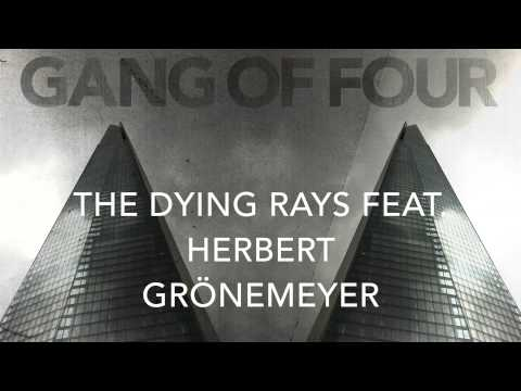 Gang Of Four - The Dying Rays feat Herbert Grönemeyer (preview)