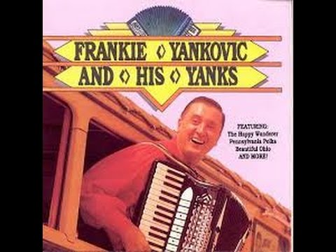 Frankie Yankovic: Who Stole The Kishka