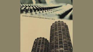 Wilco - Poor Places - Yankee Hotel Foxtrot: Engineer Demos
