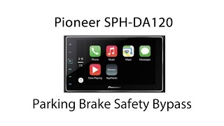 Pioneer SPH-DA120 Parking Brake Safety Bypass by VegOilGuy