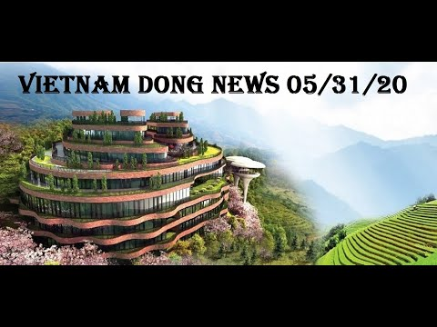 Vietnam Dong News 05/31/20 -  Vietnam Is About To Take Off Big Time