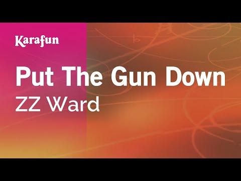 Karaoke Put The Gun Down - ZZ Ward *