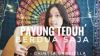 Payung Teduh - Berdua Saja (cover) by Chintya Gabriella