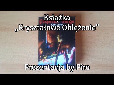 """Książka """"Kryształowe Oblężenie"""" - Rozpakowanie by Piro"""