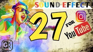 27 sound effect untuk backsound video youtube dan istagram   by : GKK CHANNEL