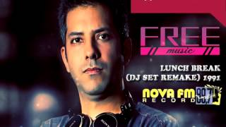 FREE MUSIC - Nova FM Record LUNCH BREAK 1991 (DJ Set Remake)