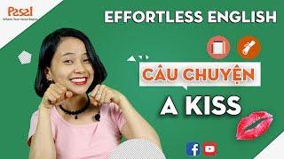 🗽 học phản xạ với effortless english câu chuyện a kiss