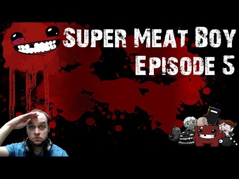 Mr. Clutch Is Destroying The Levels! - Super Meat Boy - Gameplay [#05]
