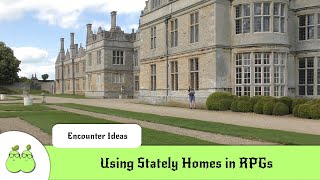 Using Stately Homes in RPGs