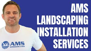 AMS Landscaping Installation Services