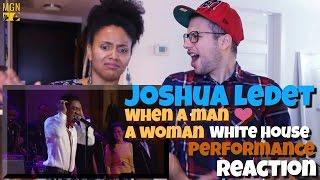 Joshua Ledet - When a Man Loves a Woman (White House performance) Reaction