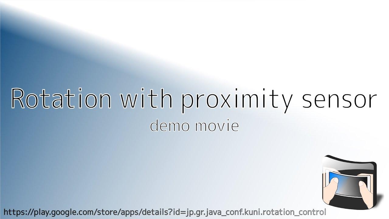 Rotation with proximity sensor demo - YouTube