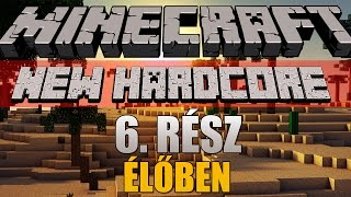 Minecraft: New Hardcore - 6. rész [ÉLŐBEN]