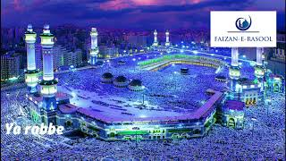 Ya rabbe mustafa tu mujhe hajj pe bula FULL naat with LYRICS