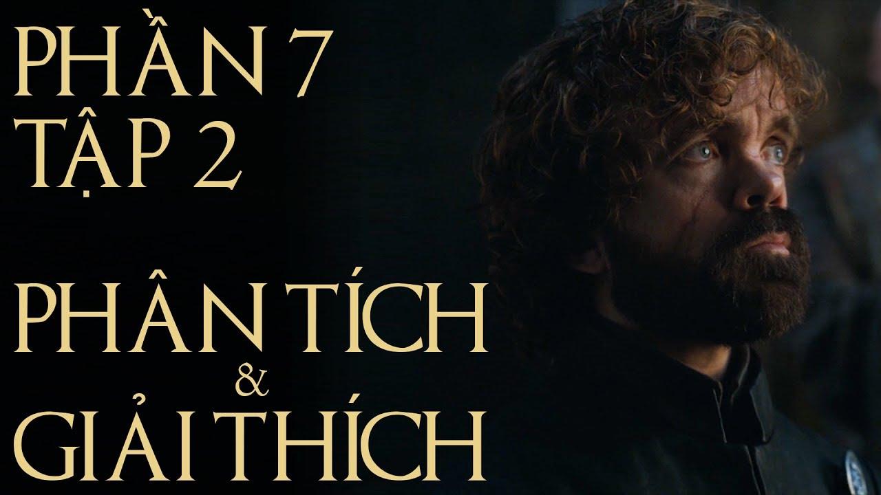 Game of Thrones – PHẦN 7 TẬP 2 [GIẢI THÍCH]