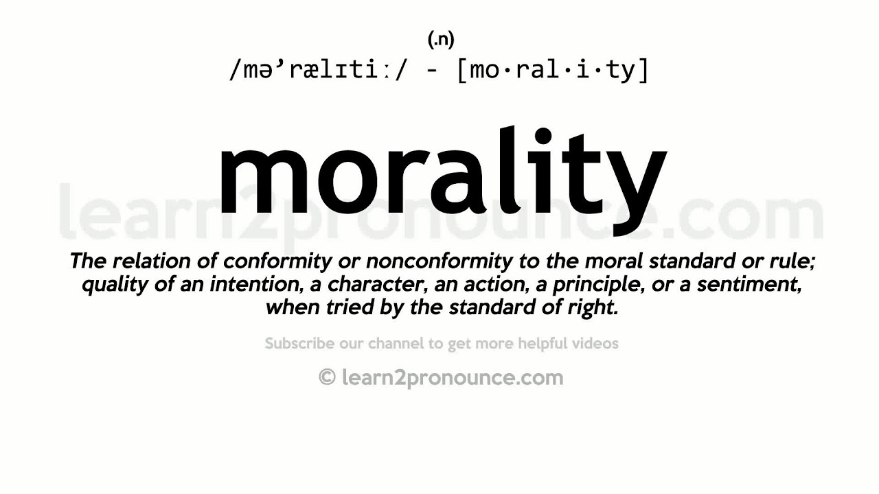 Pronunciation of Morality  Definition of Morality