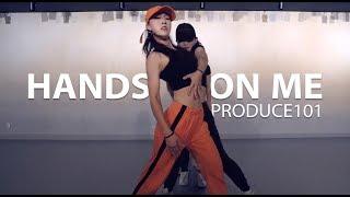 PRODUCE101 - HANDS ON ME / Choreography . Jane Kim