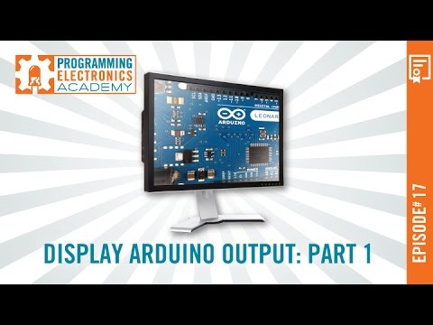 Display Arduino Output (e.g. Sensor Data) On Your Computer Monitor With This Simple Function: Part 1