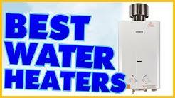 10 Best Water Heater Reviews 2017