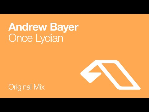 Клип Andrew Bayer - Once Lydian