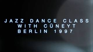 www.cueneyt.com Jazz Dance Class With Cüneyt In Berlin 1997