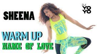 Zumba® Fitness Warm Up 2017 Name Of Love Feat. Sheena Marie William & Dj Yoyo Sanchez