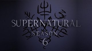 Supernatural: Season 6 - Fan Made Trailer
