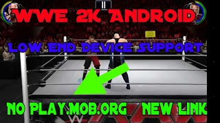 [No Mob.Org] How To Download WWE 2K In Android Mobile For Free (Full Steps)