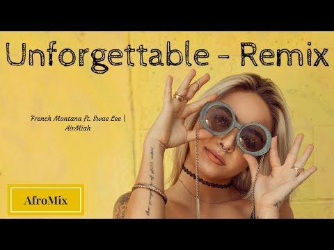 AirMiah | Unforgettable - Remix (Audio)