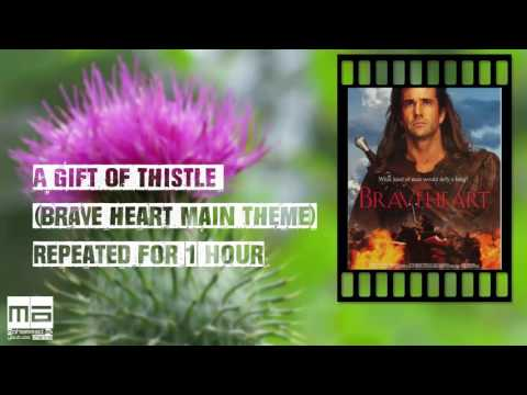 Brave Heart Main Theme (A Gift Of Thistle ) Repeated For 1 Hour