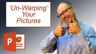 PowerPoint Picture Warping Solutions (Two Sneaky Picture Tricks)