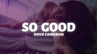 Dove Cameron - So Good (Lyrics)