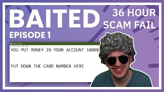 Four Scammers Wasted 36 Hours On Me  Baited Ep. 1