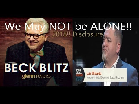 'We may NOT be Alone' (Beck Blitz Interview with Luis Elizondo) 12/20/17