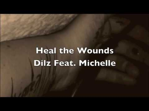 Dilz - Heal the Wounds Feat. Michelle (Anti self harm song)