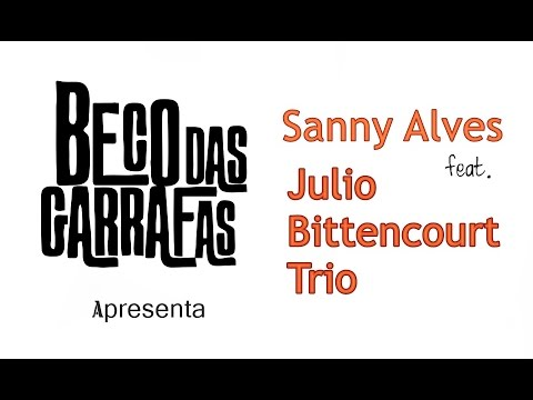 Conceição - Sanny Alves Feat Julio Bittencourt Trio no Little Club