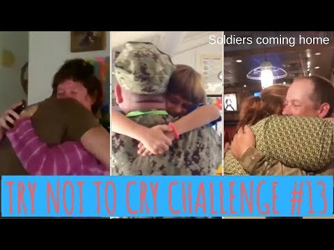 TRY NOT TO CRY CHALLENGE #13, Soldiers coming home