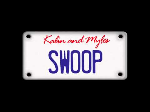"""""""Swoop"""" by Kalin and Myles (Audio)"""