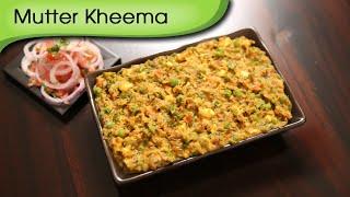 Mutter Kheema | Quick Vegetarian Main Course Recipe | Ruchi