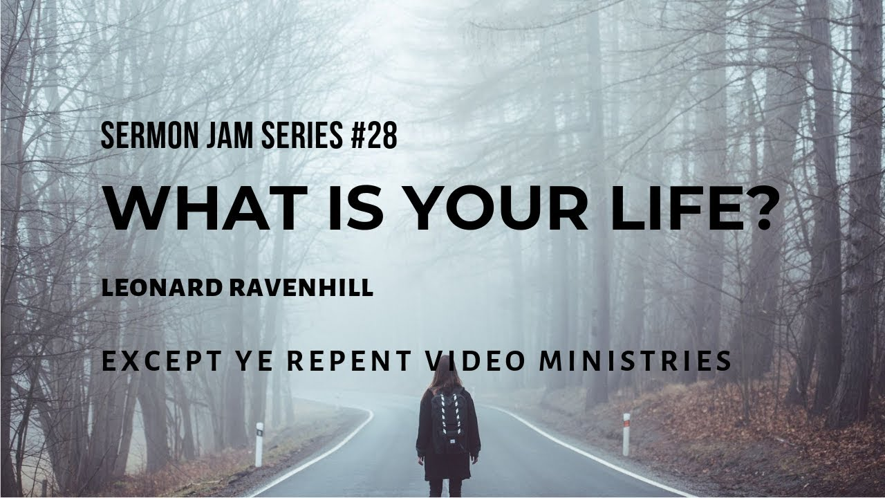 Leonard Ravenhill - What Is Your Life? (Sermon Jam)