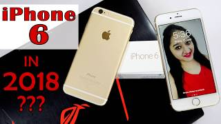 iPhone 6 in 2018 Unboxing  & Overview