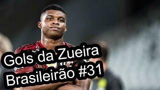 GOLS DA ZUEIRA - BRASILEIRÃO 2019 RODADA #31