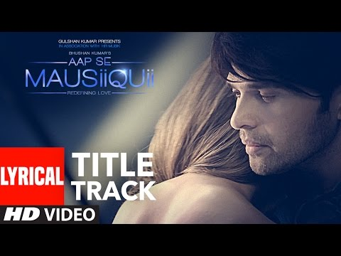 AAP SE MAUSIIQUII Title Song (Lyrical Video) Himesh Reshammiya Latest Song  2016 | T-Series