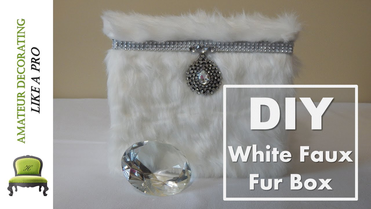 Diy white faux fur box viewer requested youtube - Box fur gartenauflagen wasserdicht ...