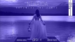 Livin R - Neraida ft. Andriana Babali & Dimitris Yfantis  (Dreamers Inc Remix)